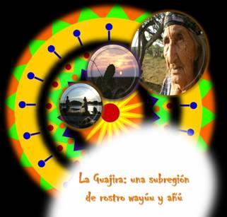 La Guajira: Una Subregión de Rostro Wayúu y Añú